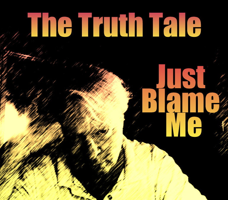 New Music Release – Just Blame Me | The Truth...