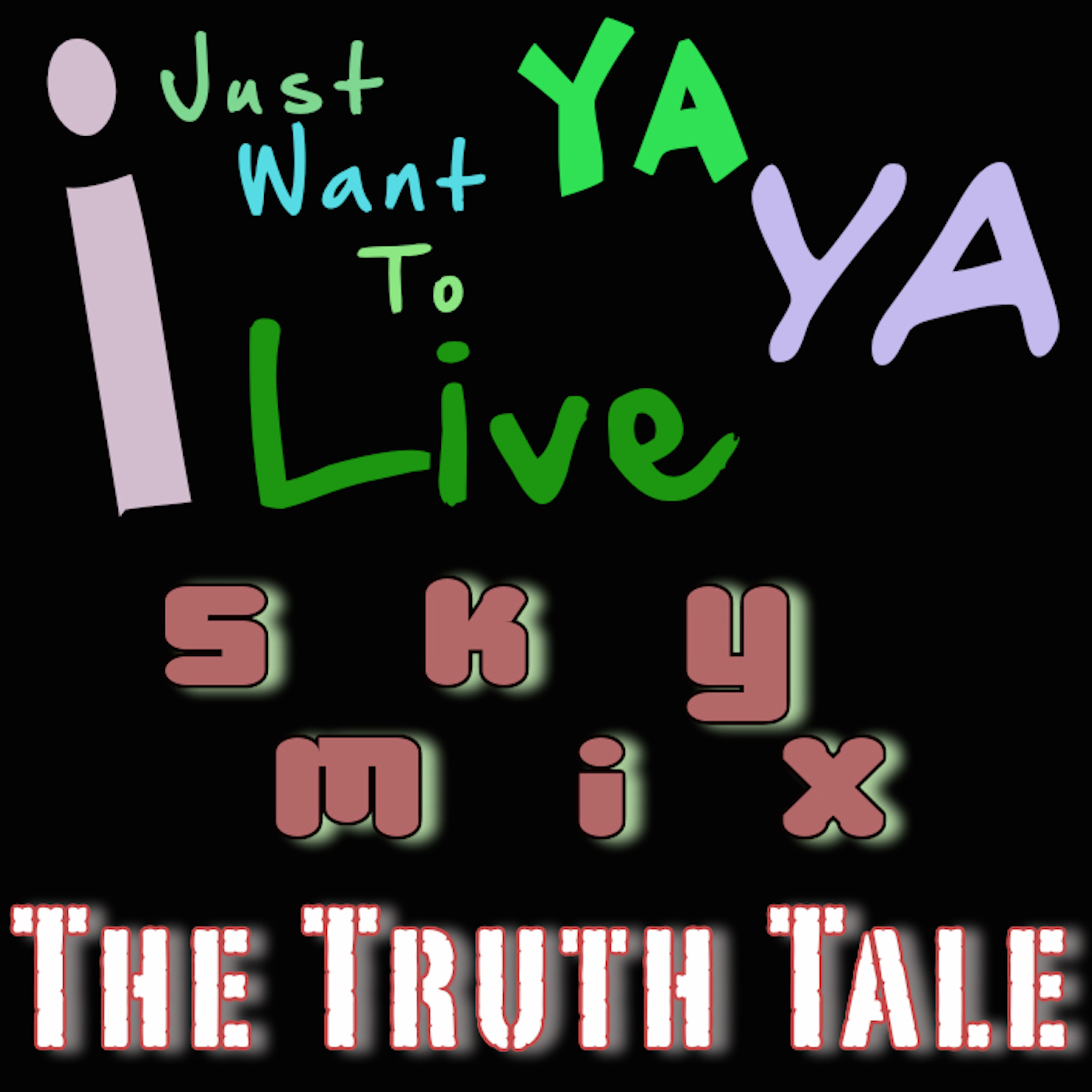 New Music Release: The Truth Tale – I Just Want To Live Ya Ya – Sky Mix