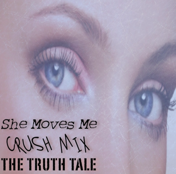 New Music Release: The Truth Tale – She Moves Me – Crush Mix