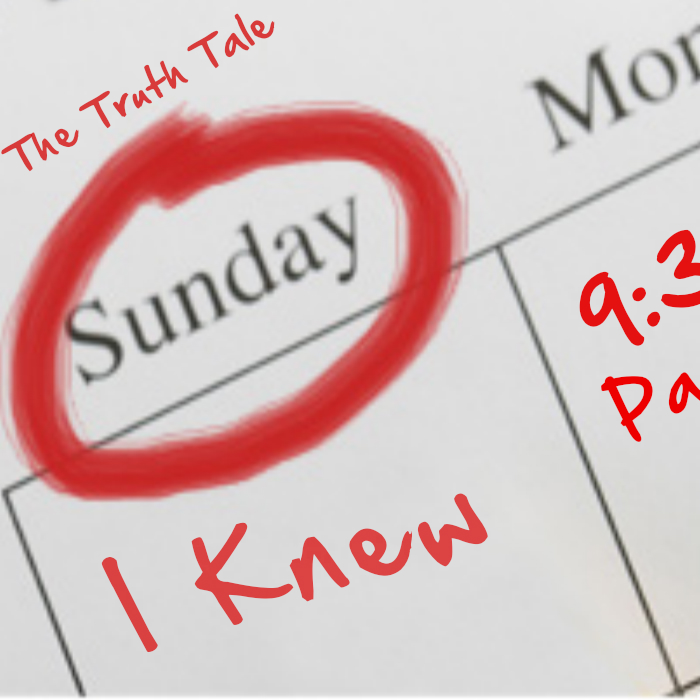 Sunday I Knew The Truth Tale        Sunday I...