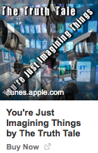 You're Just Imagining Things