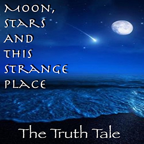 Moon, Stars and This Strange Place by The Truth Tale