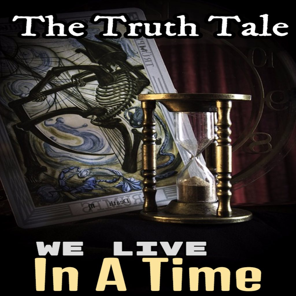 New Single: We Live in a Time by The Truth Tale