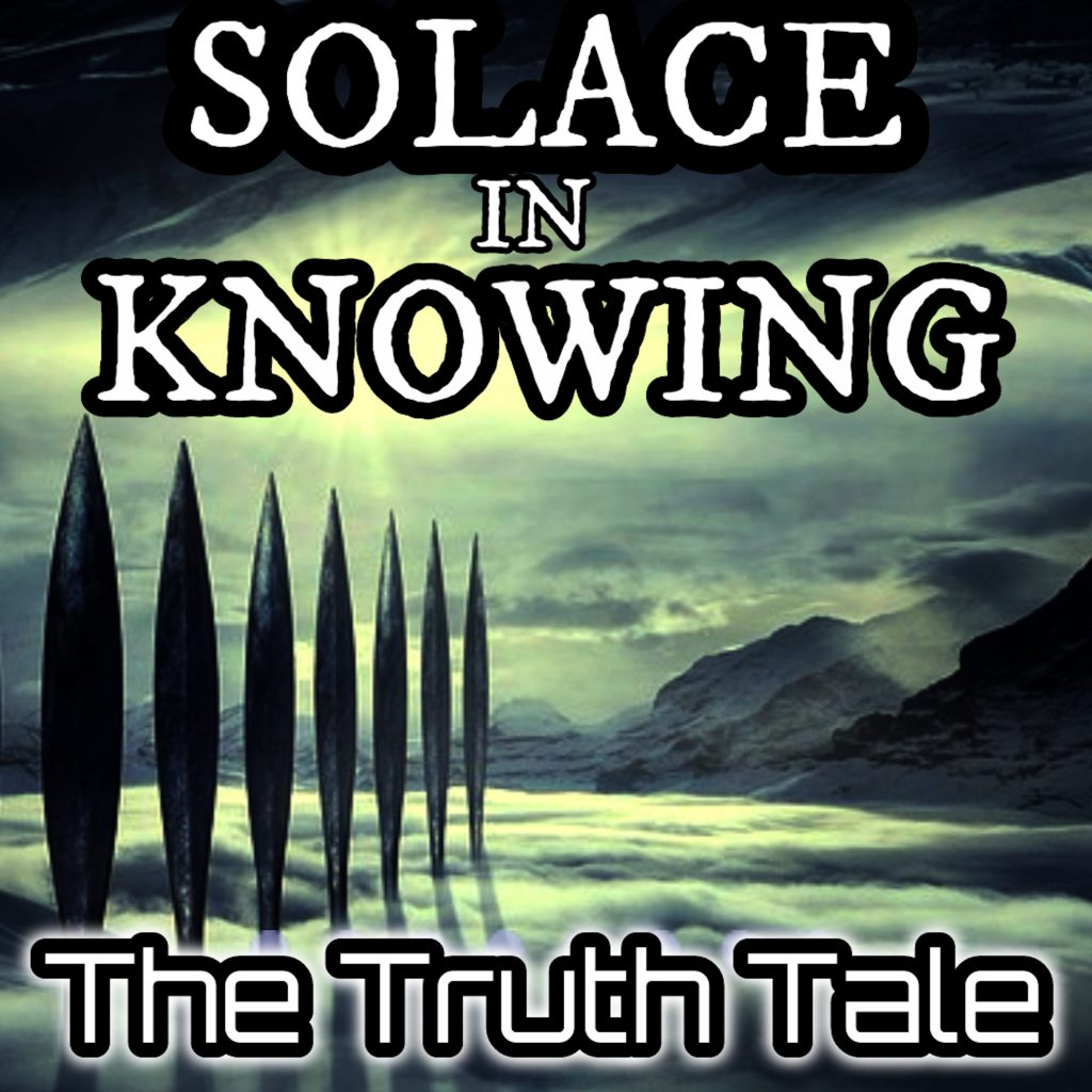 ?? Solace in Knowing by The Truth Tale Now Live At...