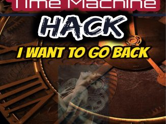New Single Release: Time Machine Hack, I Want to Go Back by The Truth Tale